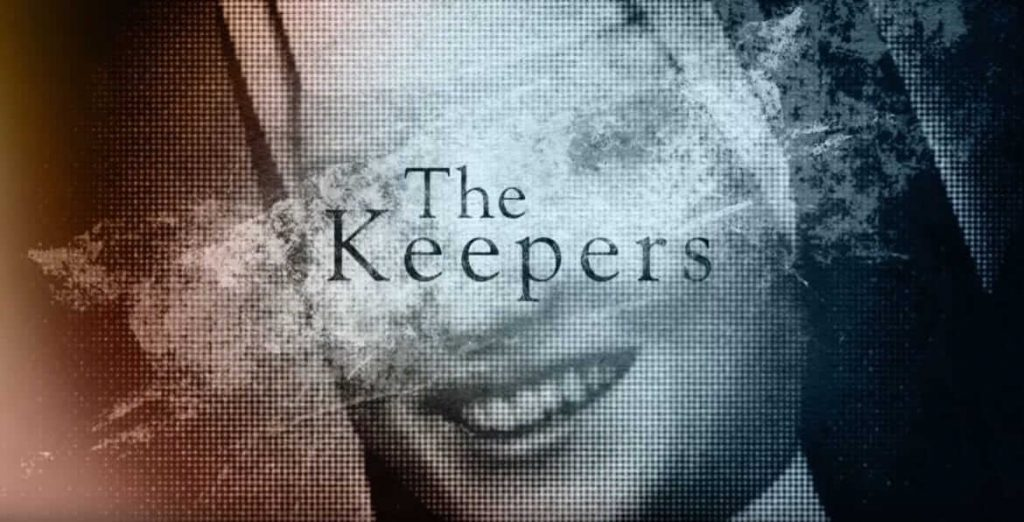 The Keepers (2017): Best True Crime Documentaries of all time