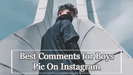 Best Comments for boys on Instagram