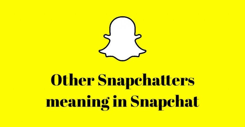 """What Does """"Other Snapchatters"""" Mean on Snapchat?"""