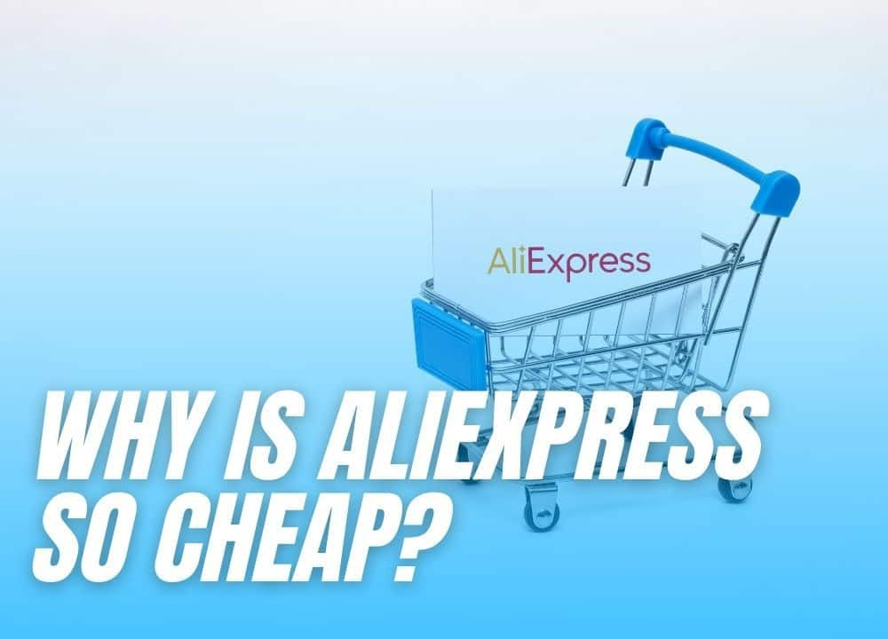 Why is AliExpress So Cheap?Is AliExpress Legit and Safe?