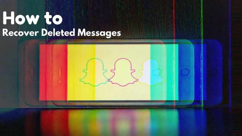 How To Recover Deleted Snapchat Messages