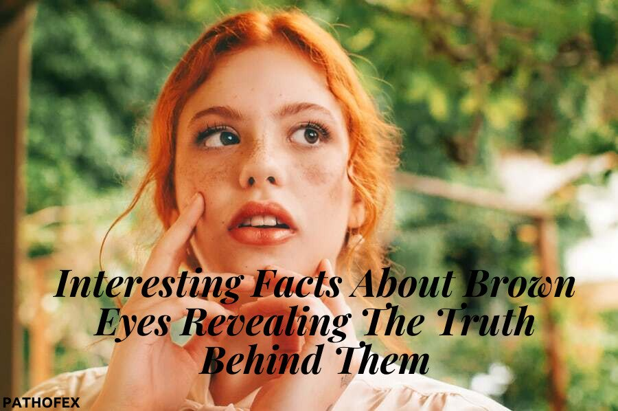 Facts About Brown Eyes; The Truth Behind Brown Eyes